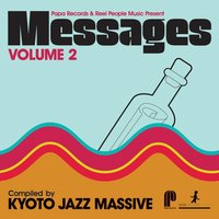 Papa Records & Reel People Music Present Messages, Vol. 2 — Kyoto Jazz Massive