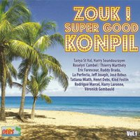 Zouk ! Super Good Konpil, vol. 1 — сборник