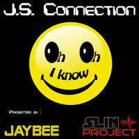 I Know — Jaybee & Slin Project pres. J.S. Connection