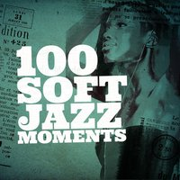100 Soft Jazz Moments — сборник