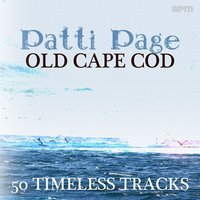 Old Cape Cod - 50 Timeless Tracks — Patti Page