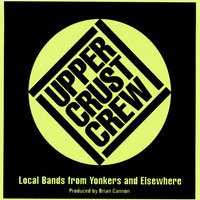 Local Bands From Yonkers And Elsewhere — Brian Cannon/ Upper Crust Crew/compilation