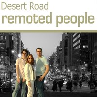 Remoted People — Desert Road