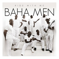 Ride With Me — Baha Men