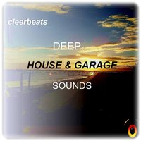 Deep House & Garage Sounds — cleerbeats
