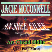 An Chead Sidhe (The First Muse) — Jacie Mcconnell & An Shee Eilee