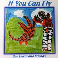 If You Can Fly — Sue Lewin