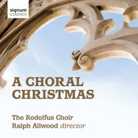 A Choral Christmas — Rodolfus Choir & Ralph Allwood