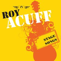 Stage Songs — Roy Acuff