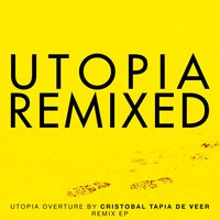 Utopia Remixed — Cristobal Tapia De Veer, Elto, Envy, Simon Russell, Karl Hughes, The Introverts
