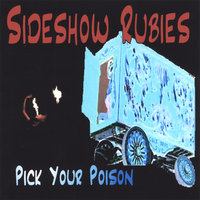 Pick Your Poison — Sideshow Rubies