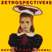 Zetrospective #2: Hope Springs Eternal — сборник