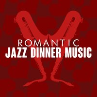Romantic Jazz Dinner Music — Candlelight Romantic Dinner Music