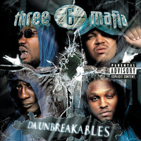 Da Unbreakables — Three 6 Mafia