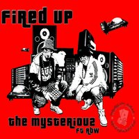 Fired Up — The Mysteriou2