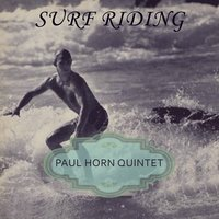 Surf Riding — Paul Horn Quintet