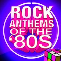 Rock Anthems of The '80s — сборник