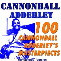 100 Cannonball Adderley's Masterpieces — Cannonball Adderley