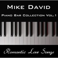 Piano Bar Collection, Vol.1 - Romantic Love Songs — Mike David