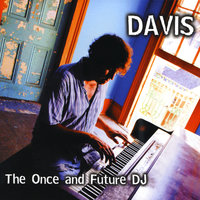 The Once and Future DJ — Davis