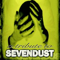 A Tribute To Sevendust — Various Artists - Sevendust Tribute