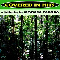 A Tribute to Modern Talking — Covered in Hits