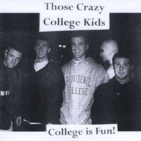 College is Fun! — Those Crazy College Kids