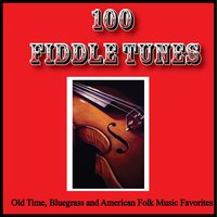 100 Fiddle Tunes, Old Time, Bluegrass and American Folk Music Favorites — сборник