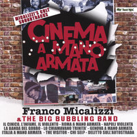 CINEMA A MANO ARMATA — Franco Micalizzi & The Big Bubbling Band