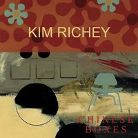 Chinese Boxes — Kim Richey
