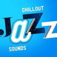 Chillout Jazz Sounds — The Chillout Players