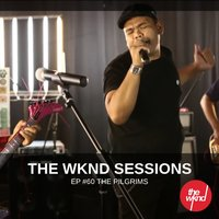 The Wknd Sessions Ep. 60: The Pilgrims — The Pilgrims