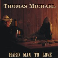 Hard Man to Love - Complete — Thomas Michael