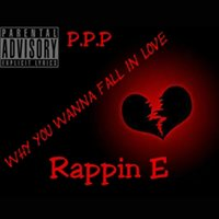 Why You Wanna Fall in Love — Rappin E