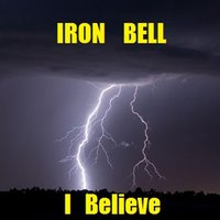 I Believe — Iron Bell