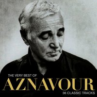 The Very Best of Aznavour - 36 Classic Tracks — Charles Aznavour