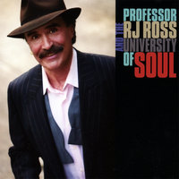 Professor RJ Ross And The University Of Soul — Professor RJ Ross