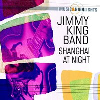 Music & Highlights: Shanghai At Night — Jimmy King Band