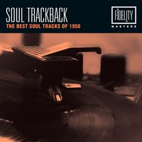 Soul Trackback - The Best Soul Tracks of 1956 — сборник