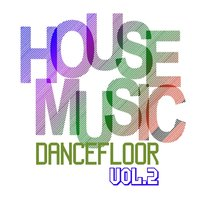 House Music Dancefloor, Vol. 2 — сборник