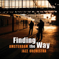 Finding the Way — Amsterdam Jazz Orchestra