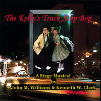 The Kelly's Truck Stop Bop — Ken Clark