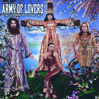 Le Grand Docu-Soap — Army Of Lovers