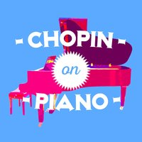 Chopin on Piano — Фредерик Шопен
