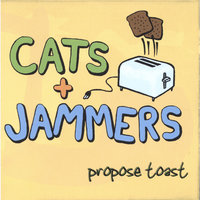 Propose Toast — Cats and Jammers