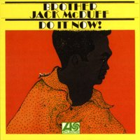 Do It Now — Brother Jack McDuff