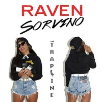 TrapLine - Single — Raven Sorvino