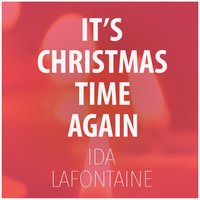 It's Christmas Time Again — Ida LaFontaine
