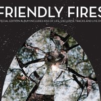 Friendly Fires — Friendly Fires