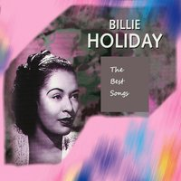 The Best Songs — Billie Holyday